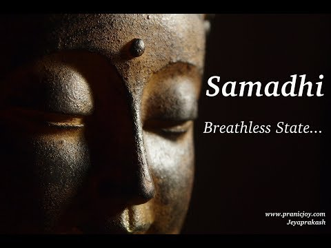 Samadhi - Breathless State - Yoga - Meditation