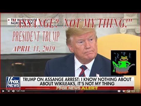 """""""ASSANGE!""""  NOT TRUMP'S THING"""