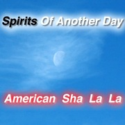 Spirits Of Another Day