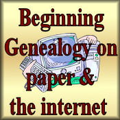 Beginning Genealogy On Paper or Internet