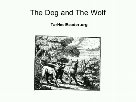Tar Heel Reader: The Dog and The Wolf