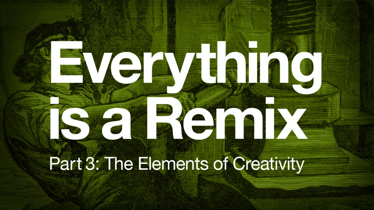 Everything is a Remix Part 3