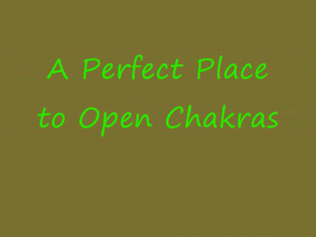 A Perfect Place to Open Chakras