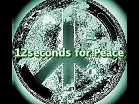 12seconds for Peace - The First Ten Minutes