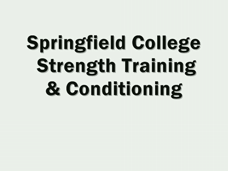 Springfield College Strength Training and Conditioning
