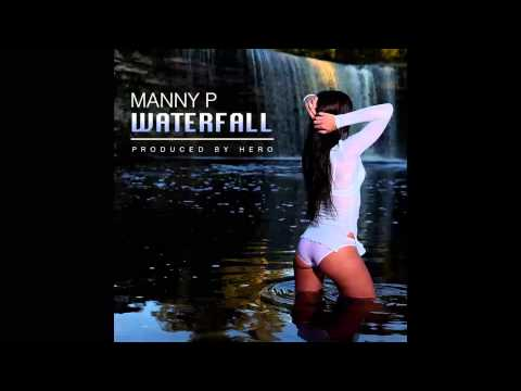 Manny P - Waterfall (Produced by Hero Beatz)