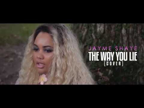 Jayme Shaye Covers The Way You Lie Cover X Rihanna