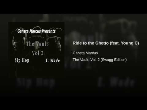 Ride to the Ghetto (feat. Young C)