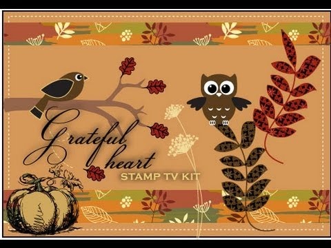 Grateful Heart StampTV Kit and Card Project