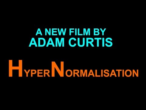 HyperNormalisation: A new film by Adam Curtis - BBC iPlayer