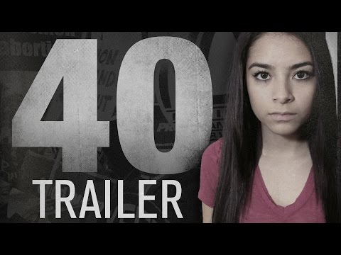 40 - Trailer (Life vs Abortion)