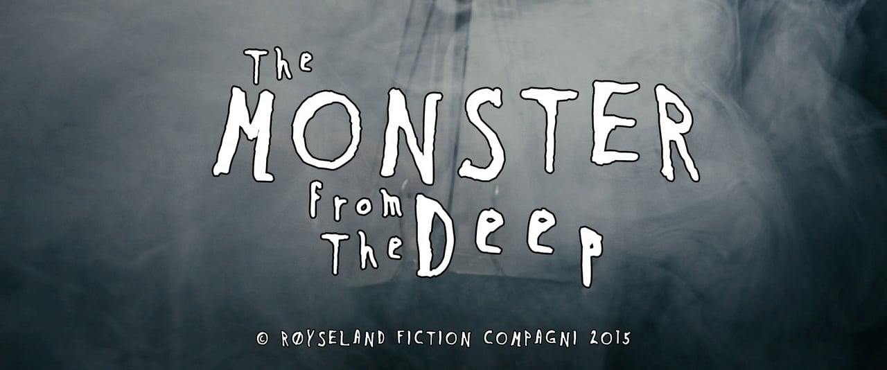 """""""The Monster from the Deep!"""""""