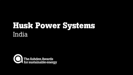 Husk Power Systems, electricity from crop waste - Ashden Awa