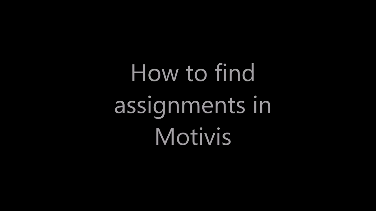 How to Find Your Assignments in Motivis