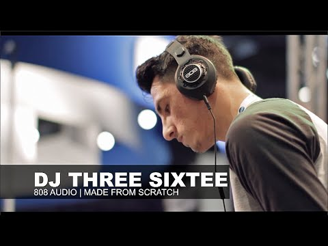 DJ Three Sixtee | 808 Audio X Made From Scratch