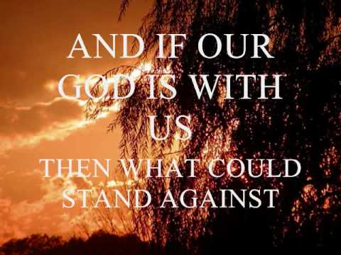 Our God is Greater  - Chris Tomlin