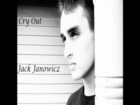 Cry Out- Original Song By Jack Janowicz