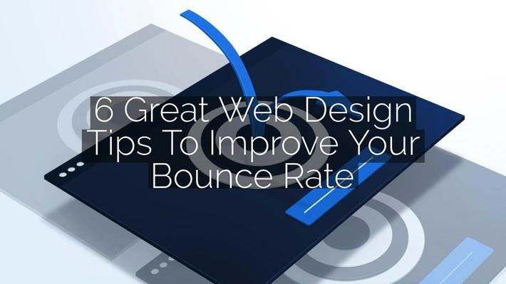 6 Great Web Design Tips To Improve Your Bounce Rate