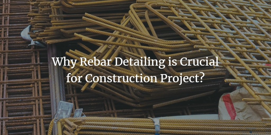 Why Rebar Detailing is Crucial for Construction Project