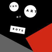 The Art of Bots