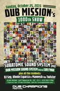 Dub Mission 1000: our 1000th show with Subatomic Sound System (NY) , Dub Mission Sound System, Luv Fyah, DJ Sep, Maneesh the Twister & Vinnie Esparza at Elbo Room