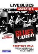 "Blues Cargo Live at ""Rooster's Walk"" (Free Entrance)"