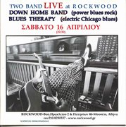 OI DOWN HOME BAND και οι BLUES THERAPY:  LIVE ΣΤΟ ROCKWOOD!
