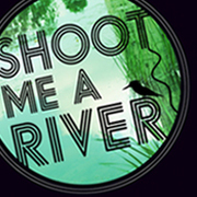 Photgraphic Exhibition: SHOOT ME A RIVER