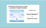 """""""Was It Destiny?"""" by Barbara H. Clark"""