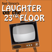 Neil Simon's Laughter on the 23rd Floor - a hilarious comedy!