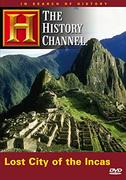 The History Channel: Lost City of the Incas (2007)