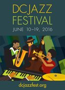 DC Jazz Festival 2016 * June 10 to 19 * Schedule Lineup!