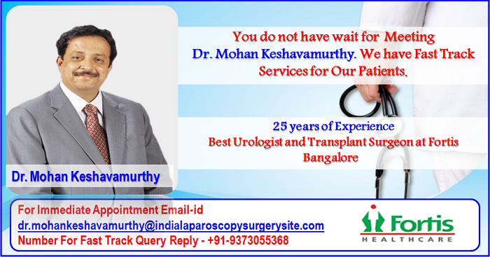 Dr. Mohan Keshavamurthy Best Urologist and Transplant Surgeon at Fortis Bangalore Leads You Towards a Healthier Tomorrow