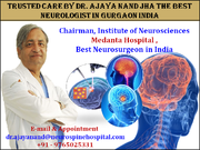 Trusted Care By Dr. Ajaya Nand Jha The Best Neurologist In Gurgaon India