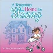 a temporary home for stacey