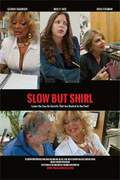 Slow But Shirl - Official Poster.