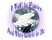 I talk to Fairies and they believe in me