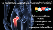 Hip replacement Surgery India gives pain free hip for life