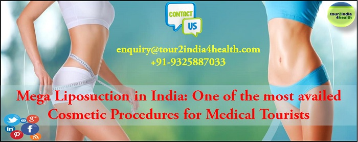 Mega Liposuction in India - One of the most availed Cosmetic Procedures for Medical Tourists
