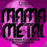 Mama Metal at IAMA Theatre Company