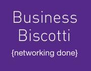 Business Biscotti - 2 GROUPS