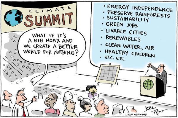 At a Climate Summit, a speaker is expounding on a list of points: energy independence, preserve rainforests, sustainability, green jobs, livable cities, renewables, clean water and air, healthy children, etc., etc. A heckler in the massive audience asks, 'What if it's a big hoax and we create a better world for nothing?'