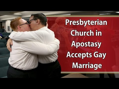 Presbyterian Church in Apostasy Accepts Gay Marriage