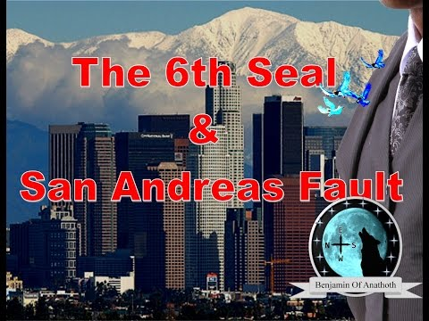 The 6th Seal & San Andreas Fault