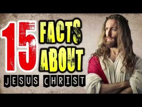 15 INCREDIBLE FACTS About JESUS CHRIST That Will SURPRISE You !!!