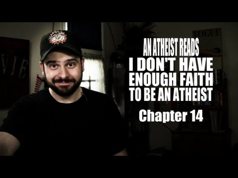 An Atheist Reads I Don't Have Enough Faith to Be an Atheist: Chapter 14