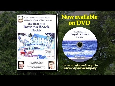 The History of Boynton Beach Florida - Available Now on DVD