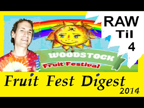 "RAW TIL 4 criticized at Woodstock fruit fest.  Dan's crazy talk + Lockhart  ""rice is addiction"""