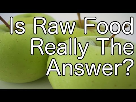 Is Raw Food Really The Answer?