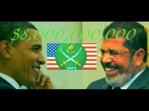Obama's Secret $8 Billion Bribe To the Muslim Brotherhood